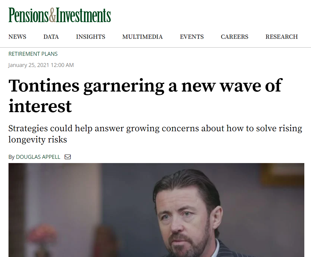 Pensions & Investments Magazine: Tontines garnering a new wave of interest