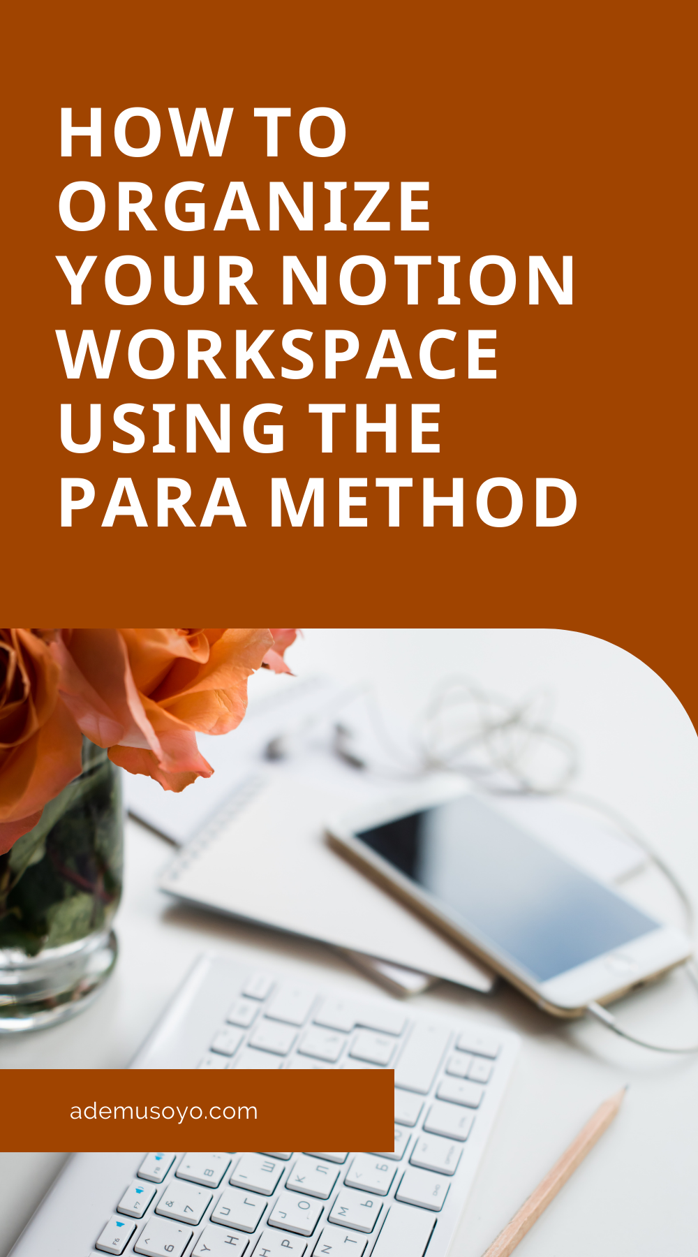 Organize your Notion Workspace using the PARA Method