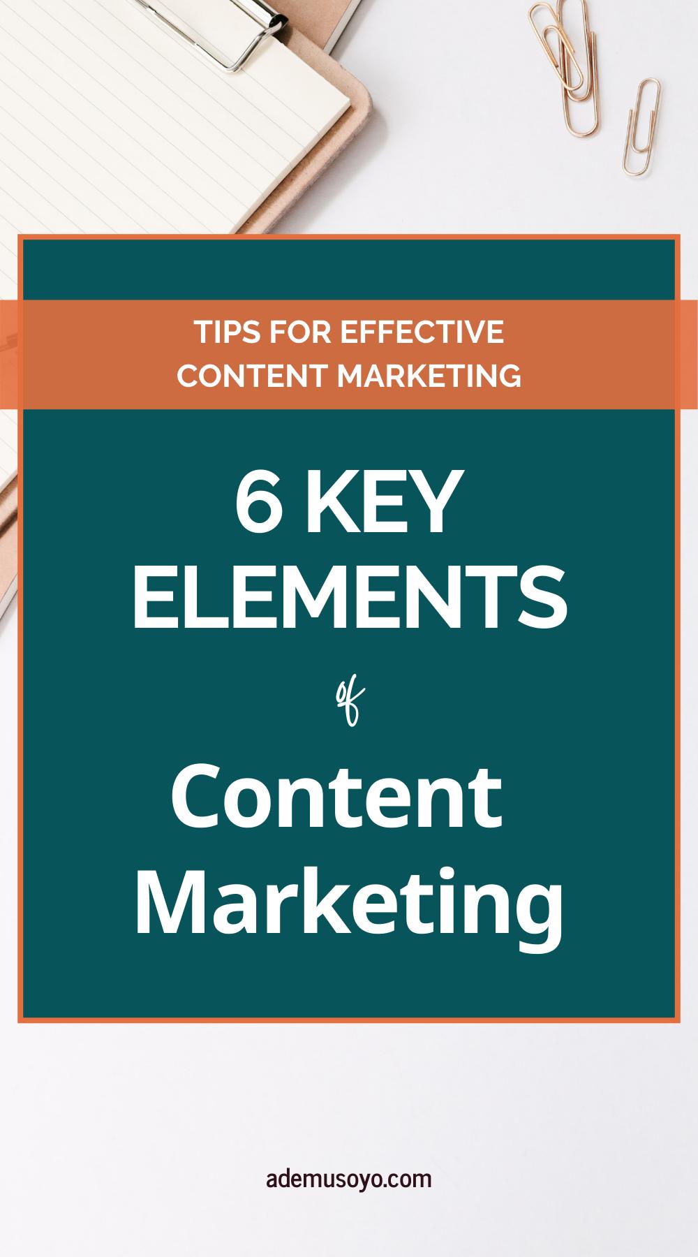 Six Key Elements Of Content Marketing