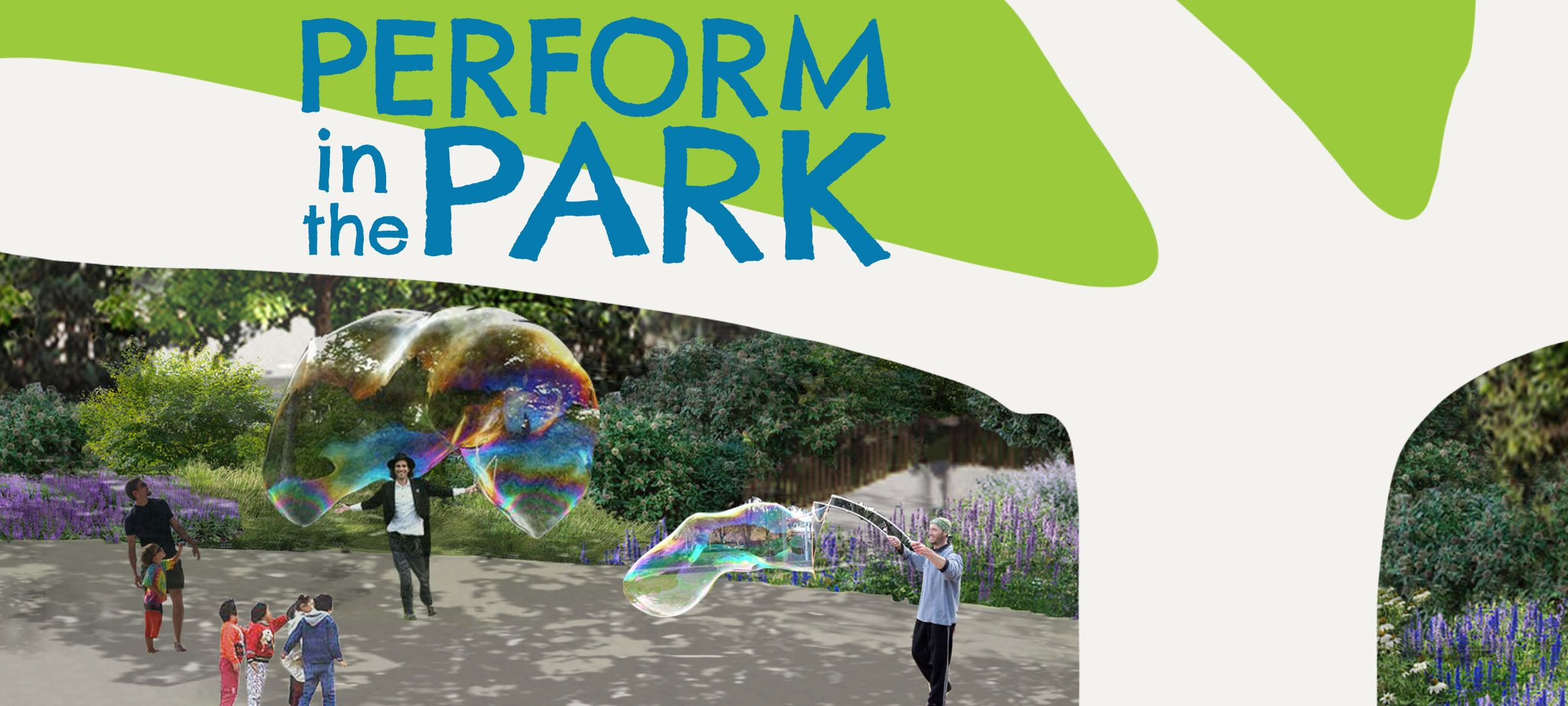 Two men producing large bubbles with bubble wands in front of a group of people in a park. The title, 'Perform in the Park' appears in the graphic over an abstract shape of a tree.