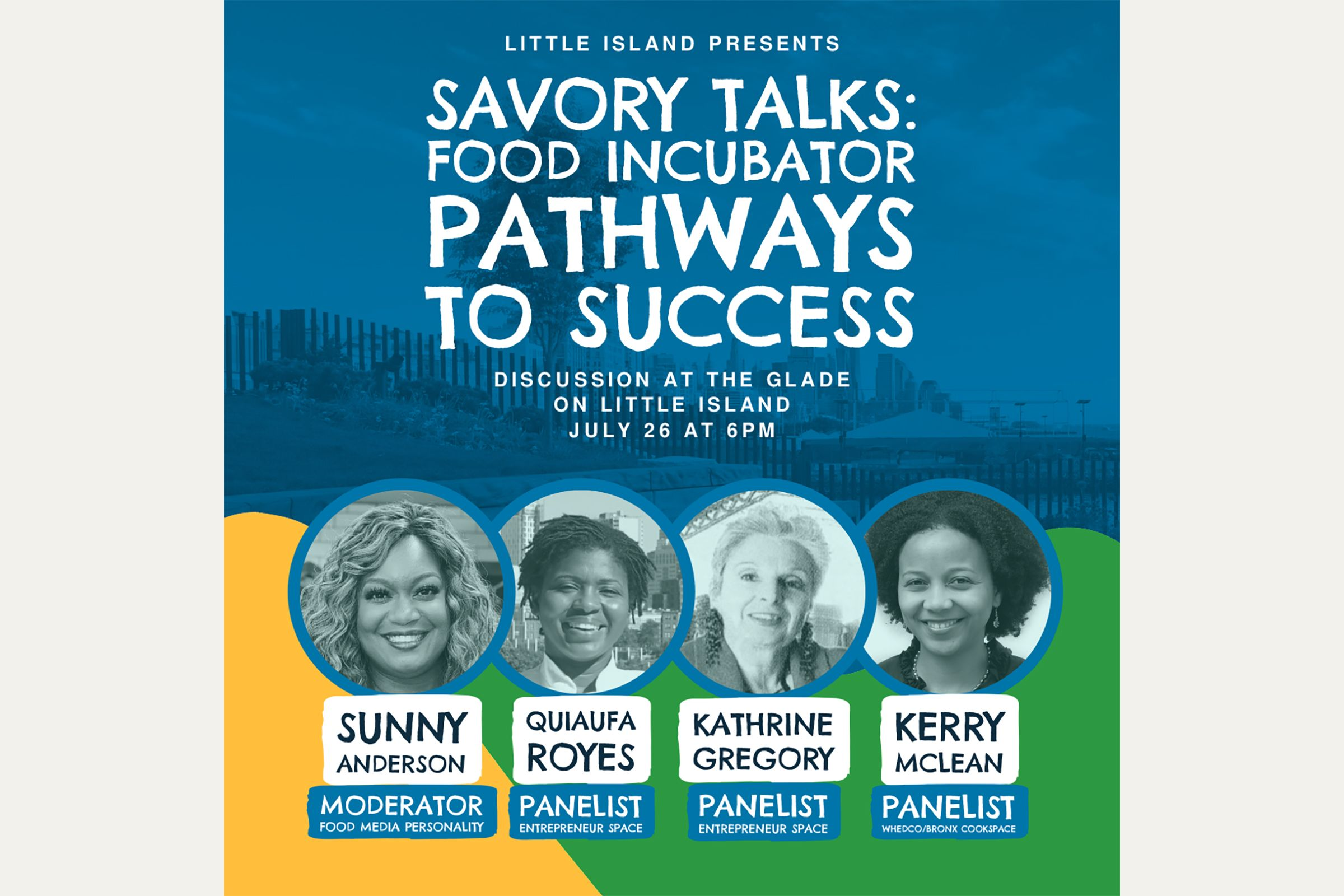 Little Island Presents: Savory Talks: Food Incubator Pathways to Success. Discussion at The Glade on Little Island, July 26 at 6PM