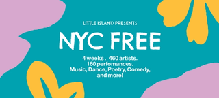 Little Island Presents NYC FREE. August 11-September 5. 4 weeks. 460 artists. 160 performances. Music, Dance, Poetry, Comedy, and more!