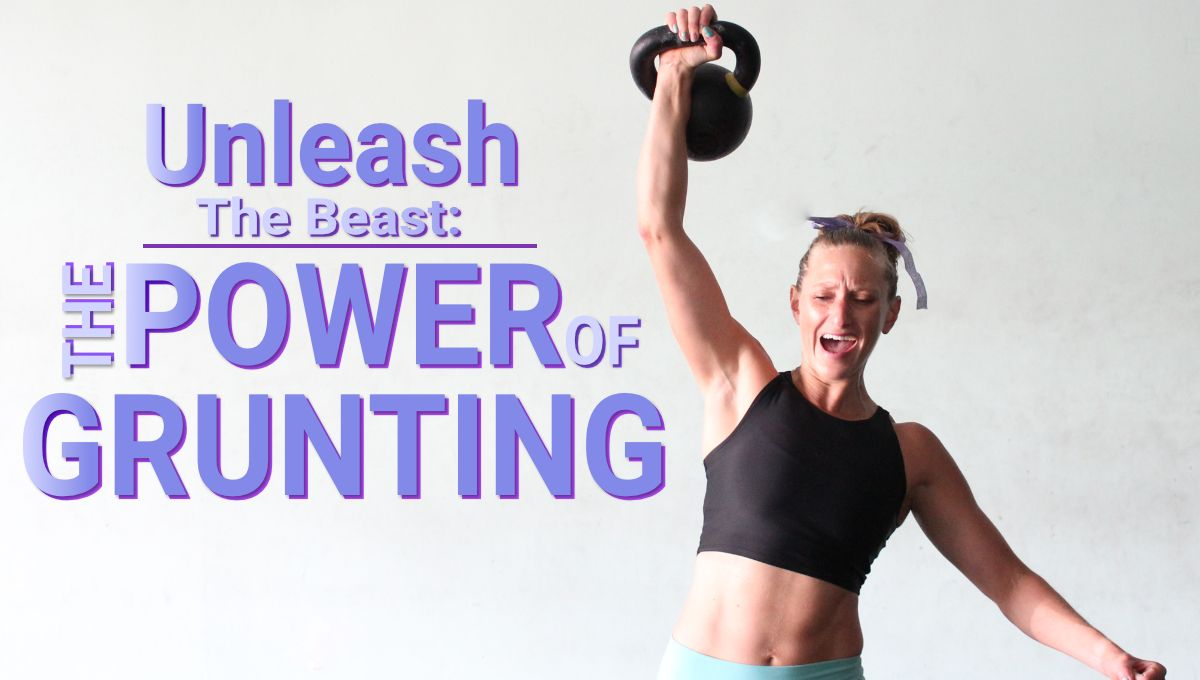 Why grunting can be powerful for increasing the intensity of a workout.