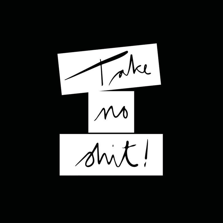 TAKE NO SHIT - MAN (B)