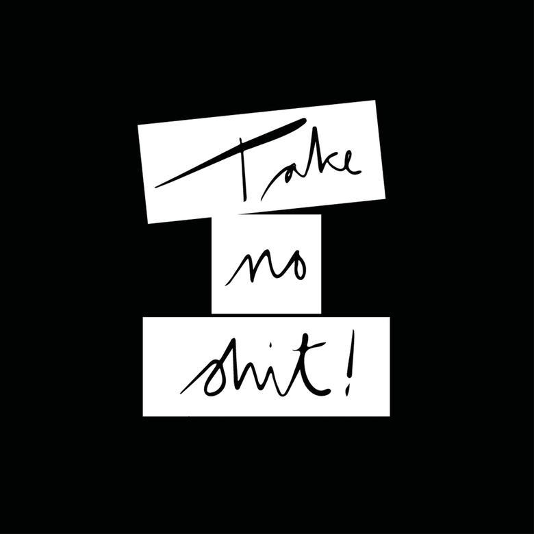 TAKE NO SHIT - WOMAN (B)