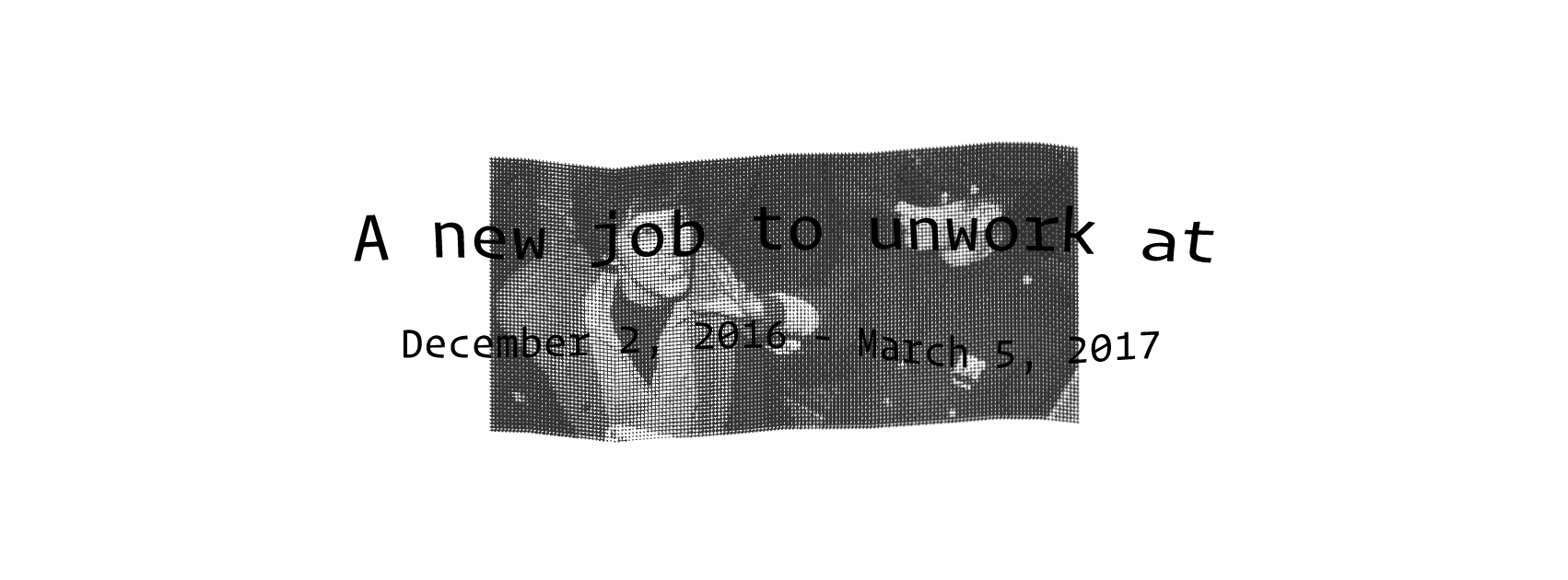 A new job to unwork at text set on top of black and white photo of Valerie Solanas.
