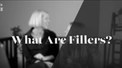 banner for What Are Fillers? Glowday Video