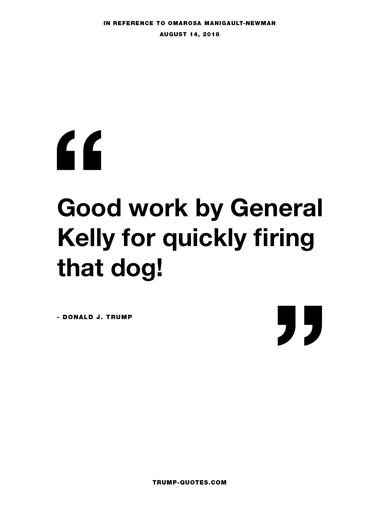 Good work by General Kelly  for quickly firing that dog!