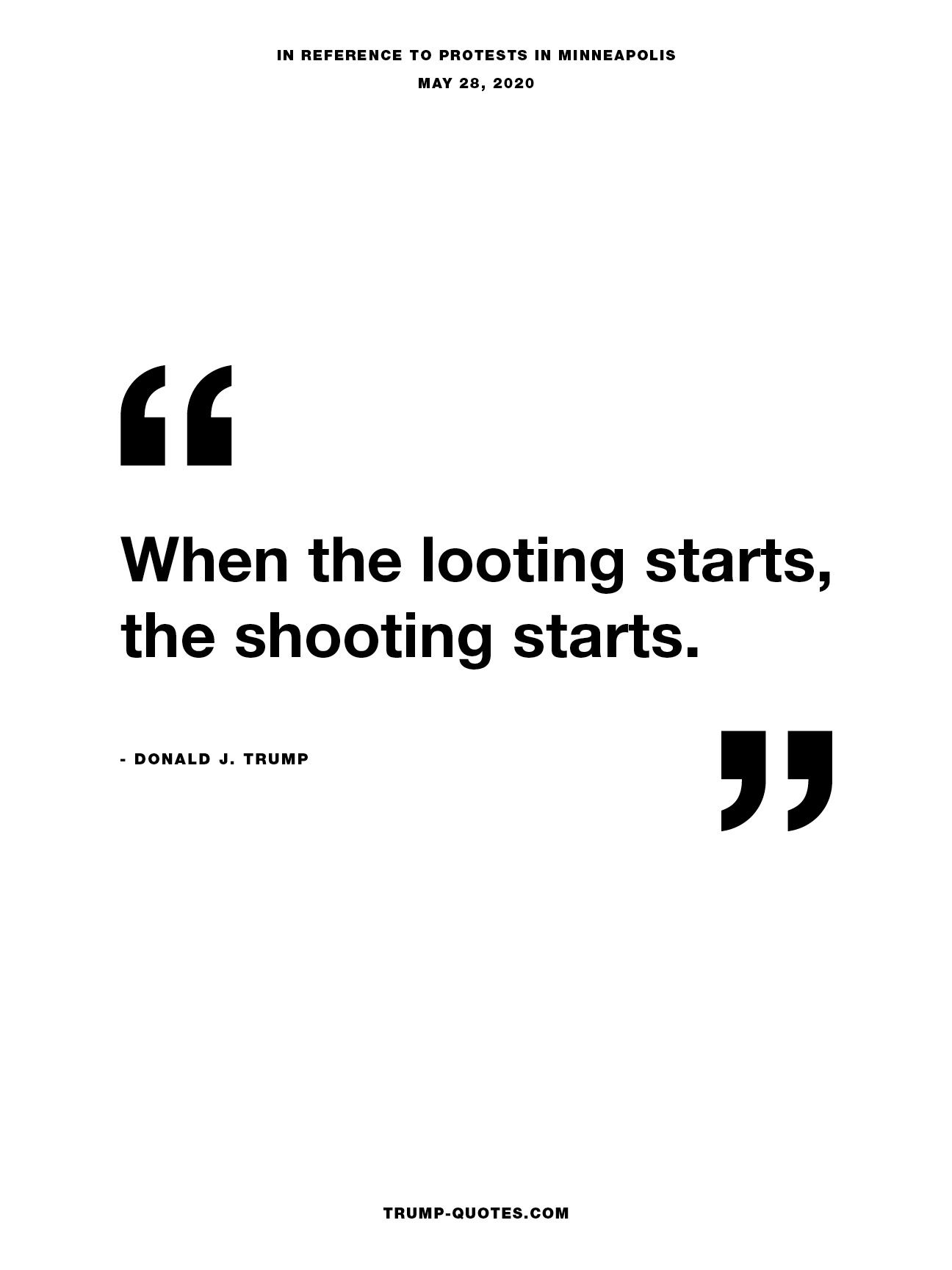 When the looting starts, the shooting starts.