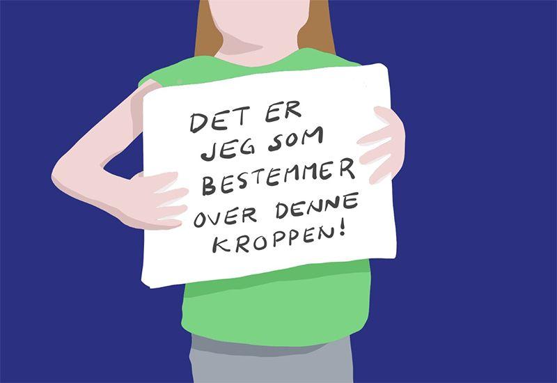 """Tegning av jente med plakaten """"Det er jeg som bestemmer over denne kroppen"""". Illustrasjon: ung.no"""