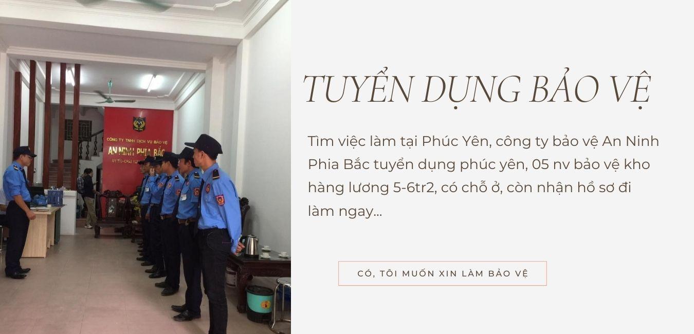 Tìm việc làm tại Phúc Yên, công ty bảo vệ An Ninh Phia Bắc tuyển dụng phúc yên, 05 nv bảo vệ kho hàng lương 5-6tr2, có chỗ ở, còn nhận hồ sơ đi làm ngay...