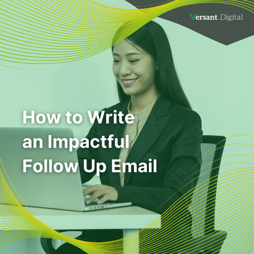 How to Write an Impactful Follow Up Email