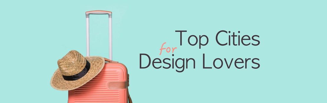 The Top Ten Cities for Design Lovers