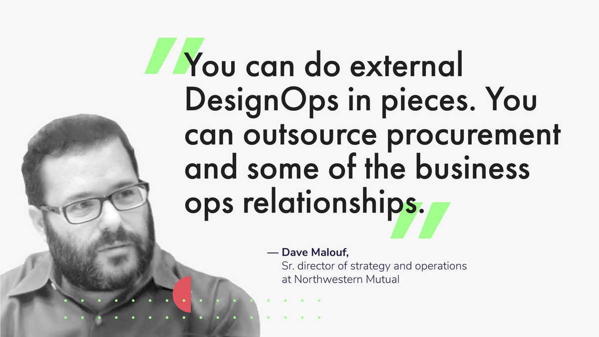 Dave Malouf, Sr. director of strategy and operations at Northwestern Mutual, design operations leader