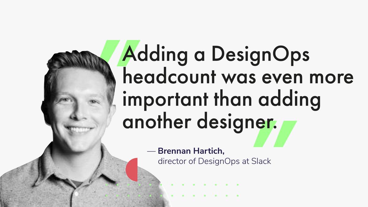 Brennan Hartich, director of DesignOps at Slack, previously a DesignOps leader at Intuit