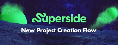 Superside Update: Easily Create & Share Projects