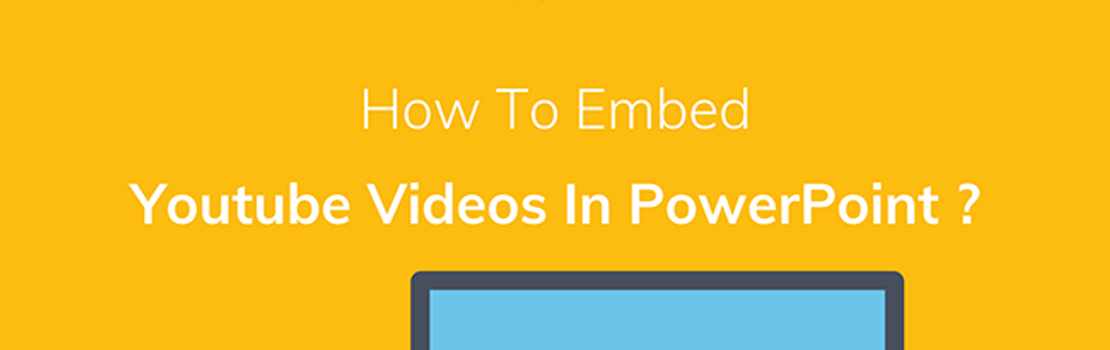 4 Easy Ways To Embed YouTube Videos For Awesome PowerPoint