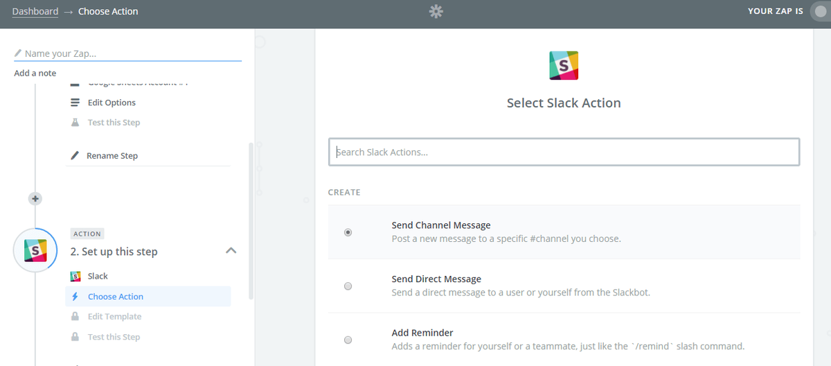 "Select Slack as the action app and ""Send Channel Message"" as the action"