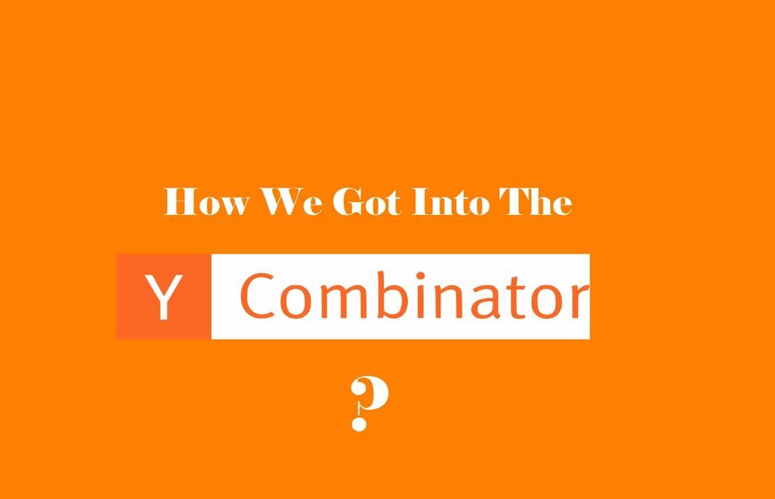 How We Got Into Y Combinator