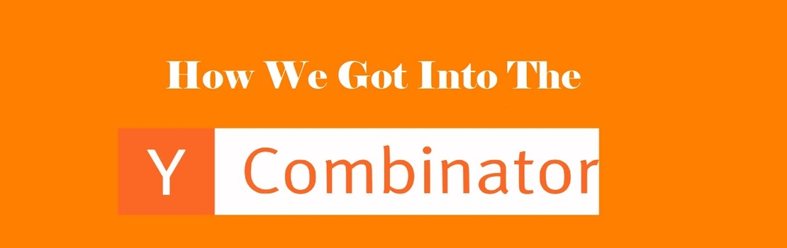 How We Got Into Y Combinator
