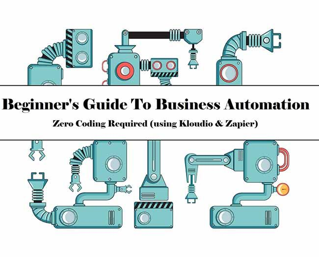 Beginner's Guide to Business Automation: Zero Coding Required (using Kloudio and Zapier)