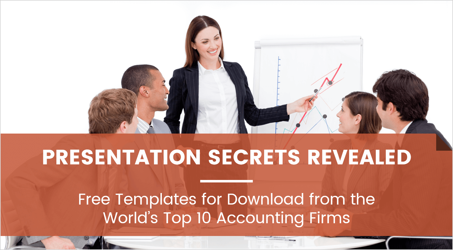Presentation Secrets Revealed from World's Top 10 Accounting Firms | Download Their PowerPoint Templates for Free