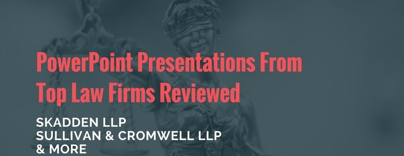 PowerPoints Reviewed For Top Law Firms