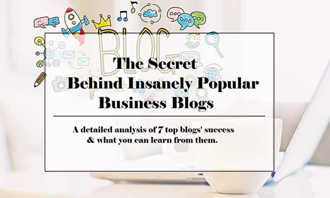 Detailed Analysis Behind Insanely Popular Business Blogs