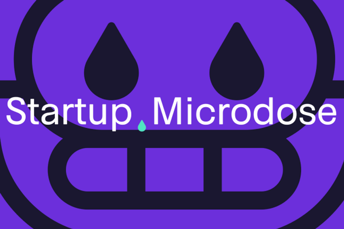 Startup Microdose
