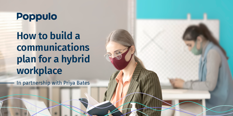 How to build a Communications Plan for a hybrid workplace
