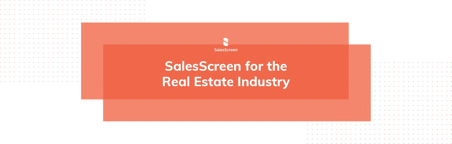 SalesScreen for the Real Estate Industry