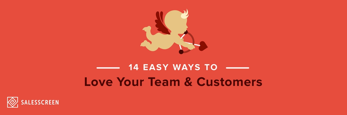 14 Easy Ways to Love Your Team & Customers