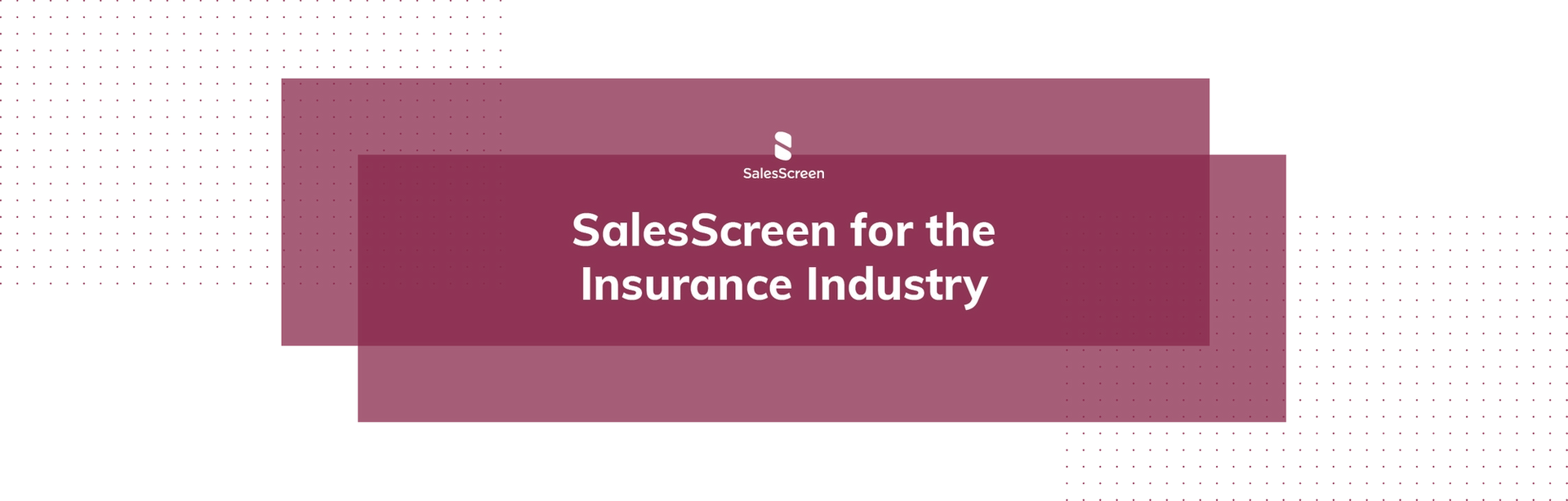 SalesScreen for the Insurance Industry