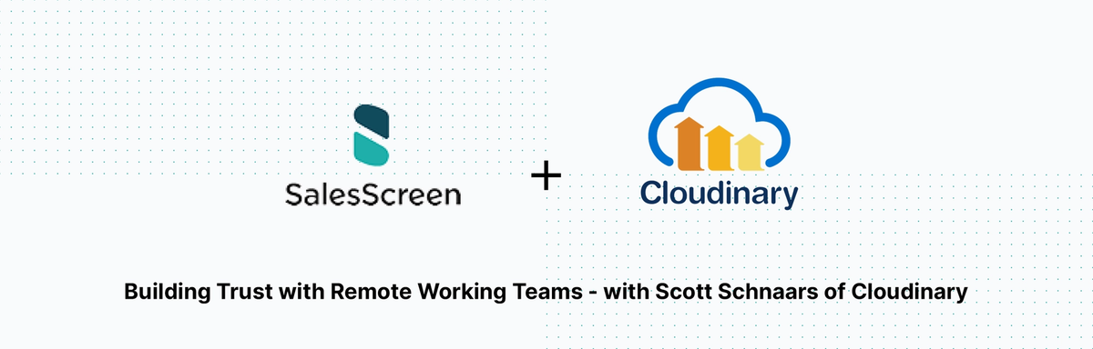 Building Trust with Remote Working Teams - with Scott Schnaars of Cloudinary