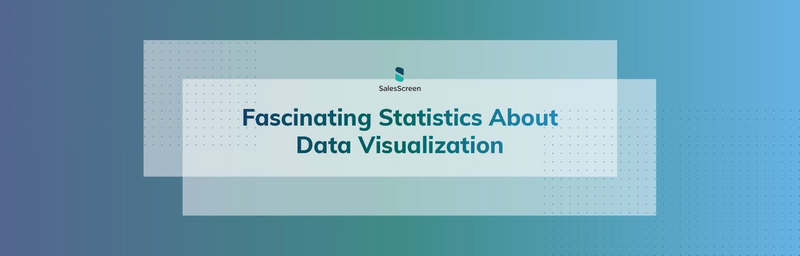 Fascinating Statistics About Data Visualization [Infographic]