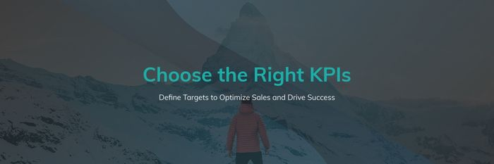 Choose the Right KPIs: Define Targets to Optimize Sales and Drive Success