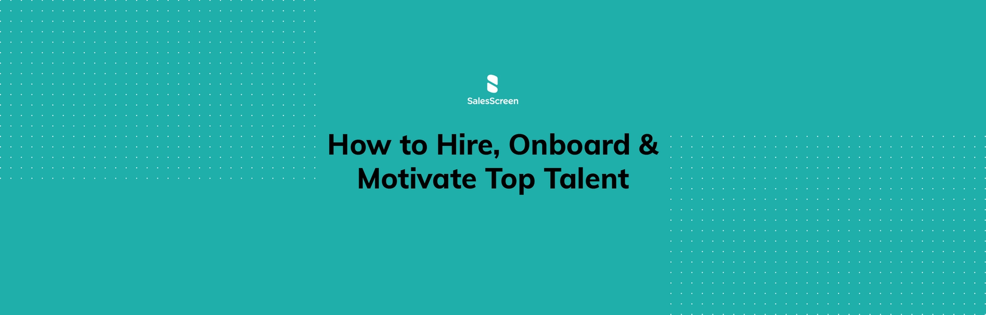 How to Hire, Onboard & Motivate Top Talent [eBook]