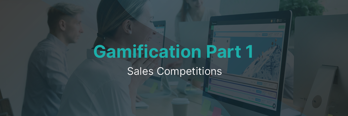 Gamification Part 1: Sales Competitions