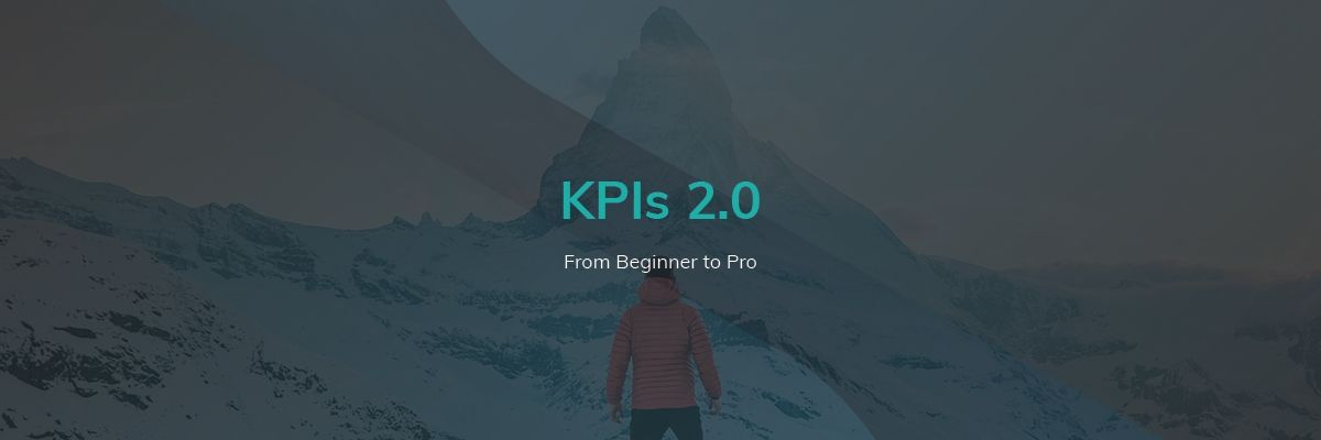 KPIs 2.0: From Beginner to Pro