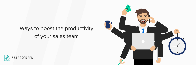 10 (MORE) Ways to Boost the Productivity of Your Sales Team