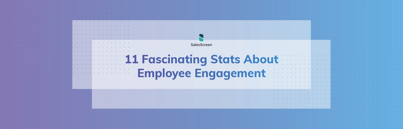 11 Fascinating Stats About Employee Engagement [Infographic]