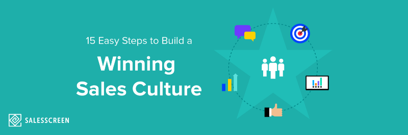 15 Easy Steps to Build a Winning Sales Culture