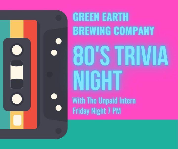80s Trivia Night @ Green Earth Brewing Company