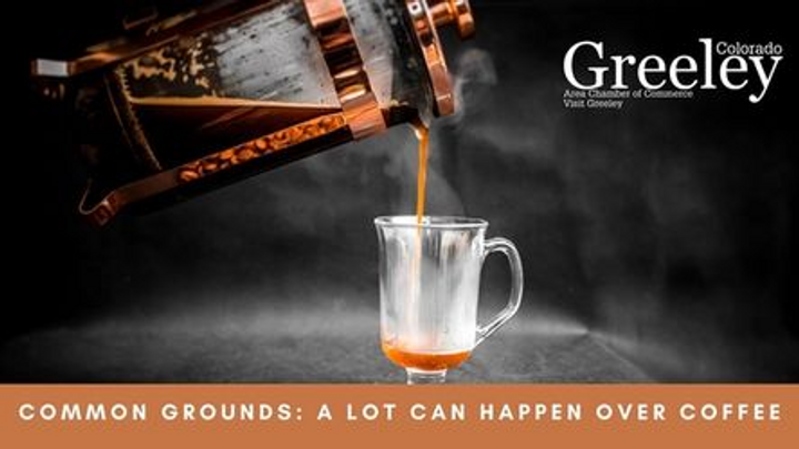 Chamber Coffee - Common Grounds: A Lot Can Happen Over Coffee!