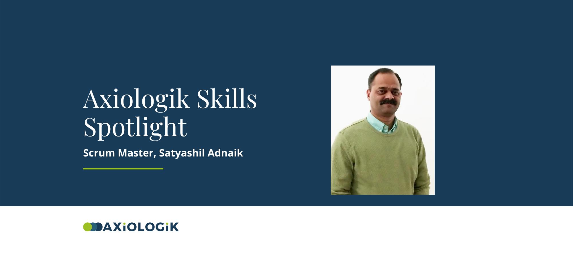 Axiologik Skills Spotlight: Satyashil Adnaik