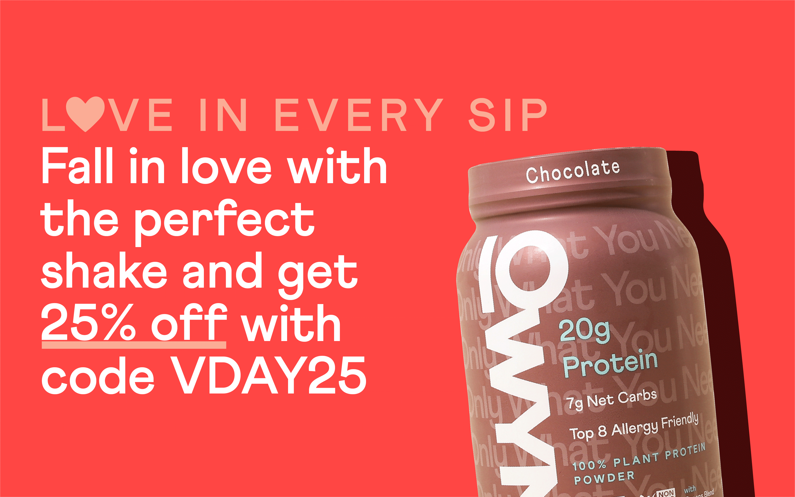 Love in every sip. 25% off