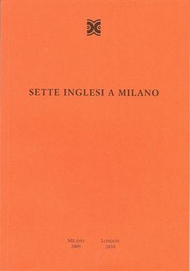 Sette Inglesi A Milano 1965-1975 (Seven British Artists in Milan 1965-1975)