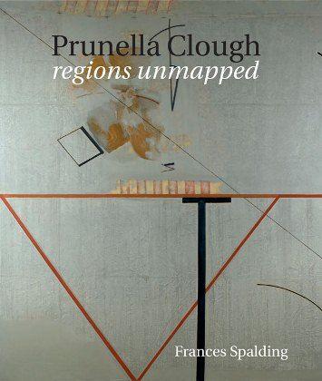 Francis Spalding 'Prunella Clough regions unmapped'