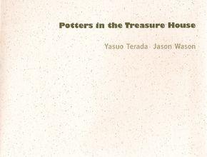 Potters in the Treasure House: Yasuo Terada and Jason Wason