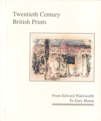 Twentieth Century British Prints from Edward Wadsworth to Gary Hume